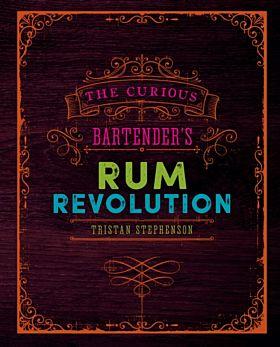The Curious Bartender's Rum Revolution