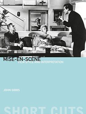 Mise-en-scene - Film Style and Interpretation