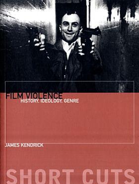 Film Violence - History, Ideology, Genre