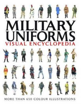 Military Uniforms Visual Encyclopedia: More Than 1