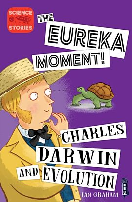 The Eureka Moment: Charles Darwin and Evolution