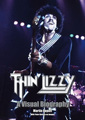 Thin Lizzy: A Visual Biography