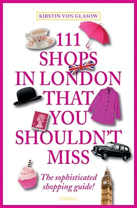 111 Shops in London That You Shouldnt Miss