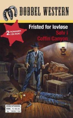Fristed for lovløse ; Sølv i Coffin Canyon