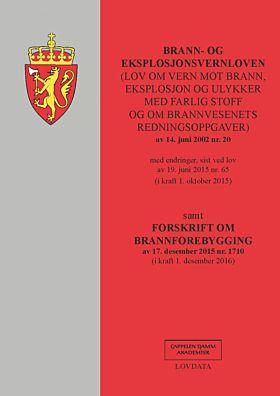 Brann- og eksplosjonsvernloven ; Forskrift om brannforebygging : av 17. desember 2015 nr. 1710 (i kr