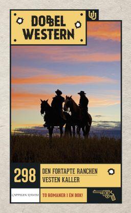 Den fortapte ranchen ; Vesten kaller