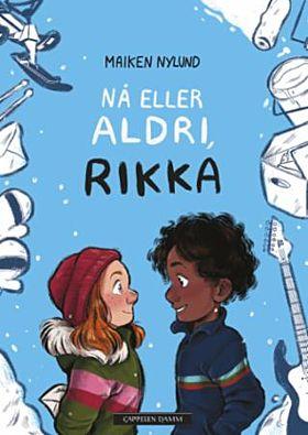 Nå eller aldri, Rikka