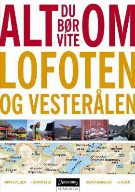 Alt du bør vite om Lofoten og Vesterålen