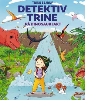 Detektiv Trine på dinosaurjakt