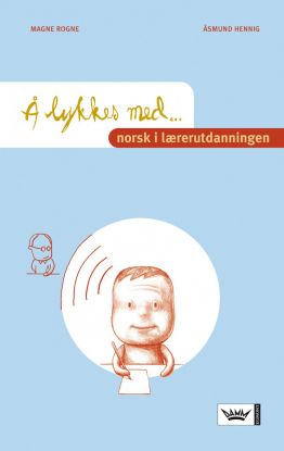 Å lykkes med norsk i lærerutdanningen