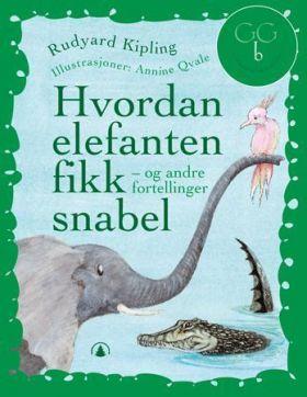 Hvordan elefanten fikk snabel og andre fortellinger