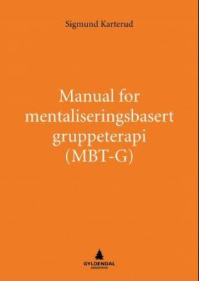 Manual for mentaliseringsbasert gruppeterapi (MBT-G)