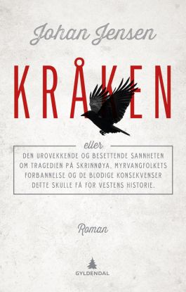 Kråken, eller Den urovekkende og besettende sannheten om tragedien på Skrinnøya, Myrvangfolkets forbannelse og