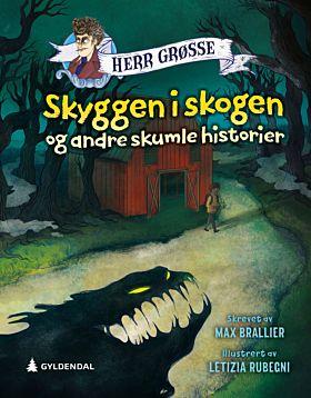 Skyggen i skogen og andre skumle historier