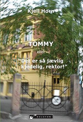 Tommy, eller Det er så jævlig kjedelig, rektor
