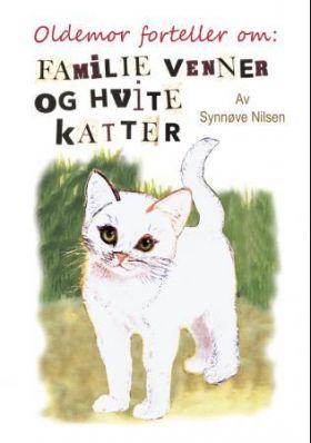 Oldemor forteller om: familie, venner og hvite katter