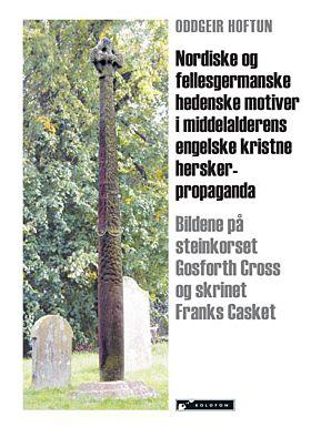 Nordiske og fellesgermanske hedenske motiver i middelalderens engelske kristne herskerpropaganda