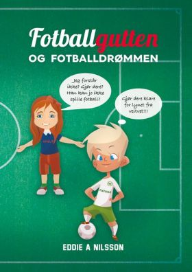 Fotballgutten og fotballdrømmen