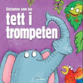 Elefanten som var tett i trompeten