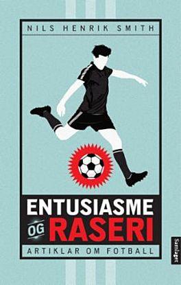 Entusiasme og raseri