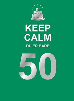 Keep calm du er bare 50