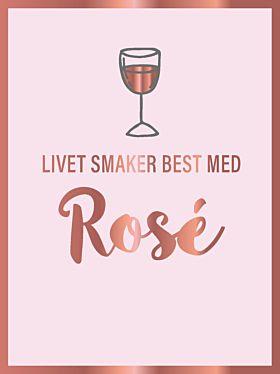 Livet smaker best med rosè