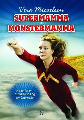 Supermamma, monstermamma