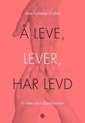 Å leve, lever, har levd