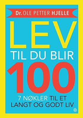 Lev til du blir 100
