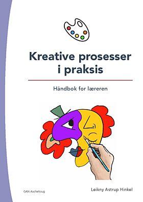 Kreative prosesser i praksis