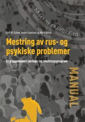 Mestring av rus og psykiske problemer