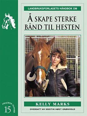Å skape sterke bånd til hesten