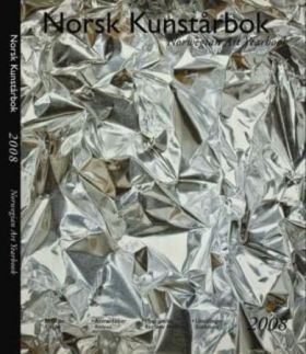 Norsk kunstårbok 2008 = Norwegian art yearbook 2008