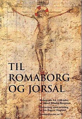 Til Romaborg og Jorsal