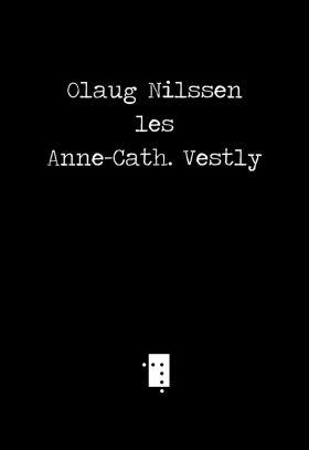Olaug Nilssen les Anne-Cath. Vestly