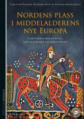 Nordens plass i middelalderens nye Europa