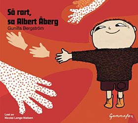 SÃ¥ rart, sa Albert Ã…berg