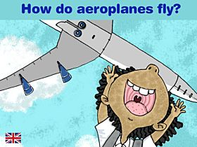 How do aeroplanes fly