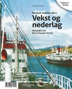 Knutsen-rederiet del 1 ; Knutsen-rederiet del 2 : opp av asken : historien om Jens Ulltveit-Moe og T