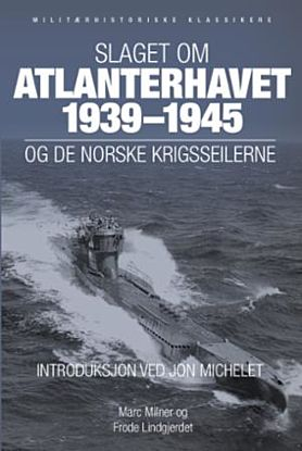 Slaget om Atlanterhavet 1939-45 og de norske krigsseilerne