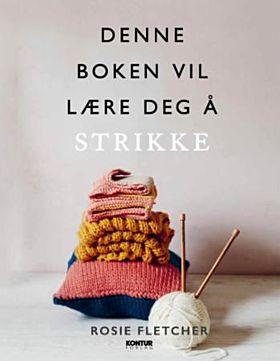 Denne boken vil lære deg å strikke