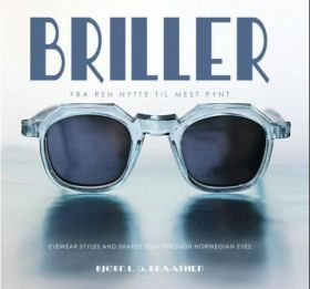Briller = Eyewear styles and shapes seen through Norwegian eyes
