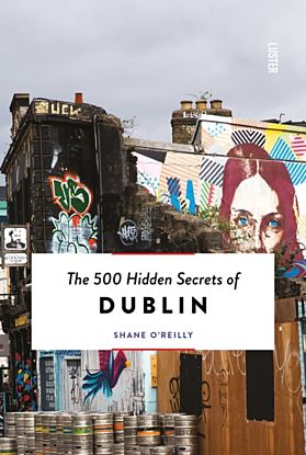 500 Hidden Secrets of Dublin