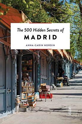 500 Hidden Secrets of Madrid
