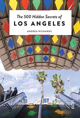The 500 Hidden Secrets of Los Angeles