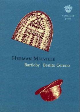 Bartleby ; Benito Cereno