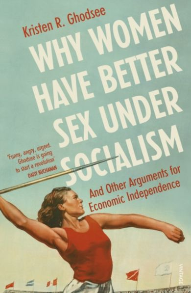 Why Women Have Better Sex Under Socialism