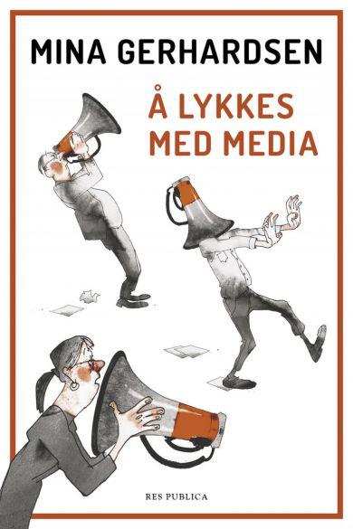 Å lykkes med media