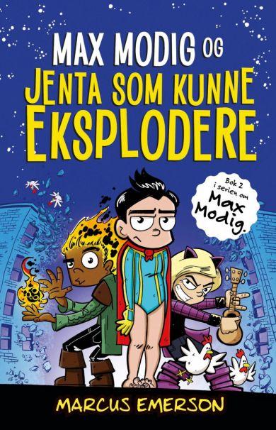 Max Modig og jenta som kunne eksplodere