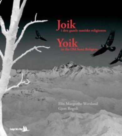 Joik i den gamle samiske religionen = Yoik in the old sami religion